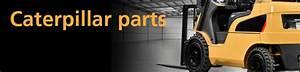 Caterpillar Forklift Parts  U0026 Replacements