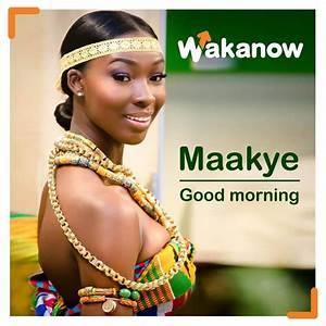 Maakye! This me... Ghana Twi Quotes