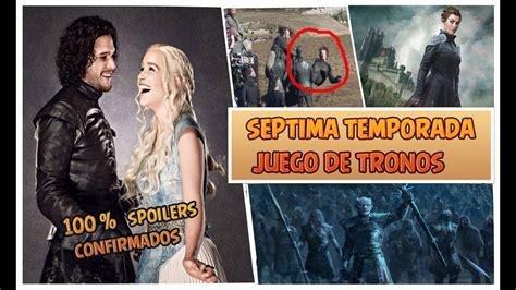 Temporada 7 Juego De Tronos (spoilers 100 % Confirmados