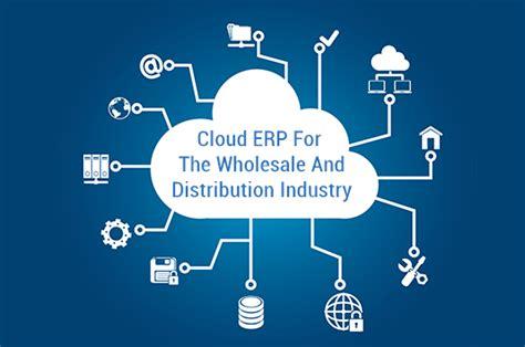 cloud erp   wholesale  distribution industry
