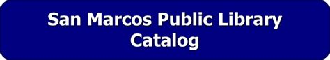 about us san marcos library catalog