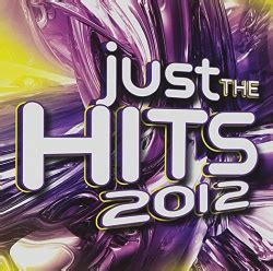 Just the Hits 2012 - Various Artists | Songs, Reviews ...