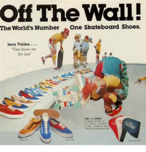 Meme Vans Shoes - off the wall the world s number one skateboard shoes jerry valdez vans shoes are the best van