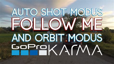 gopro karma drone follow  mode  auto shot paths priest production  youtube