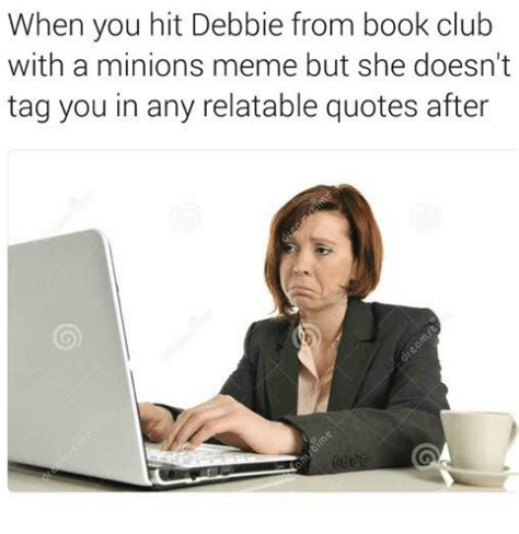 Book Club Meme - 25 best memes about relatable quote relatable quote memes
