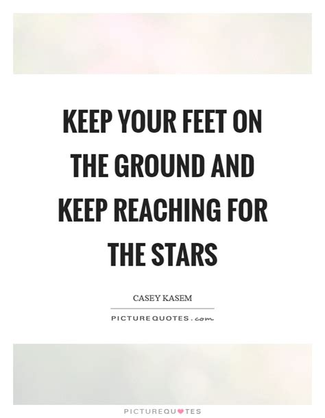 Quotes Feet On The Ground