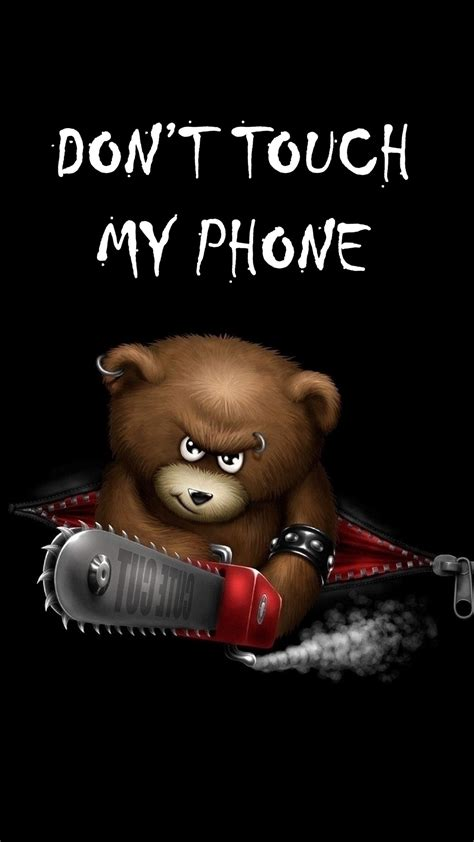 Don T Touch My Phone Wallpapers Hd