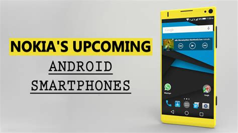 newest android nokia to launch up to 5 new android smartphones in 2017