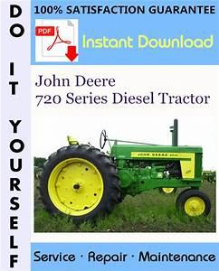 John Deere 720 Series Diesel Tractor Service Repair