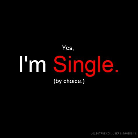 Im Single By Choice Quotes