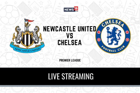 Newcastle United – Chelsea - Premier League Preview ...