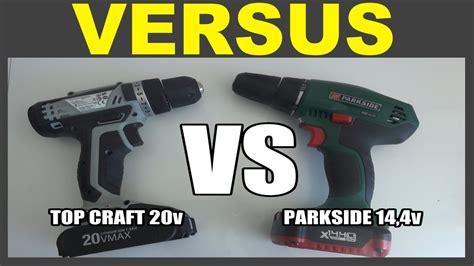 perceuse parkside pabs 14 4 vs top craft 20 v