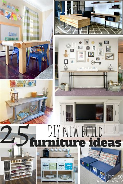 25 Diy New Build Furniture Ideas • Our House Now A Home