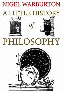 Book Review  A Little History Of Philosophy By Nigel