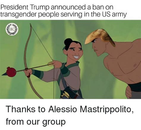 Serving Memes - president trump announced a ban on transgender people serving in the us army iic thanks to