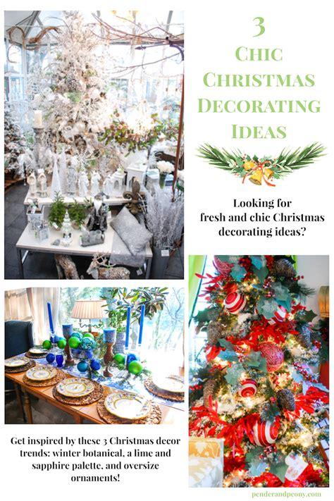 chic christmas decorating ideas pender peony