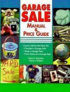 Garage Sale Manual And Price Guide By Dana G  Morykan And