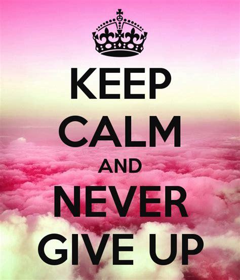 Keep Calm And Never Give Up Poster Jasiunaiteregina