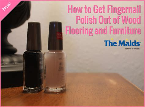 how to polish wood table how to get fingernail polish out of wood flooring and