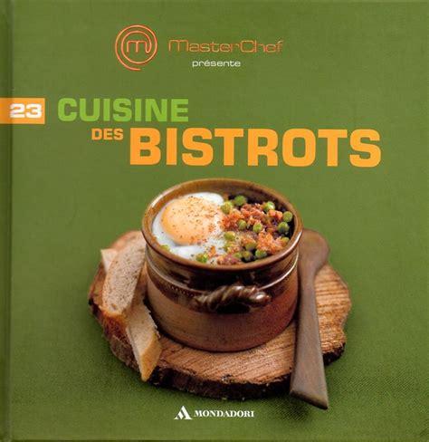 cuisine masterchef cuisine des bistrots masterchef n 23 masterchef dtr