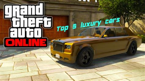 Top 5 Luxury Cars In Gta Online