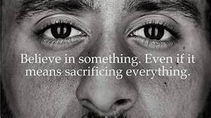 Nike's Coli... Colin Kaepernick Inspirational Quotes