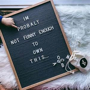 17 best ideas about you never know on pinterest hurt by With grey felt letter board