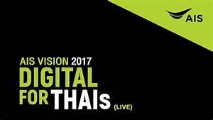 Ais Vision 2017 Digital For Thais  Live