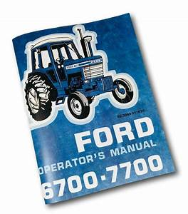 Ford 6700 7700 Tractor Operators Owners Manual Book