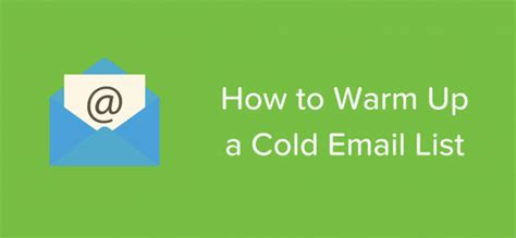 how to warm up when cold how to warm up a cold email list