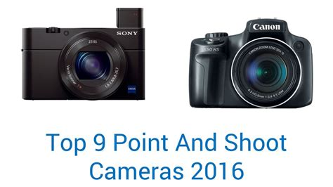 Best Point Shoot by 9 Best Point And Shoot Cameras 2016