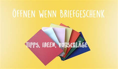 oeffnen wenn briefe schreiben ideen inhalt geschenk