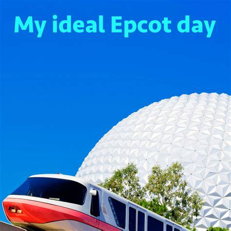 ideal epcot day prep wdw prep school