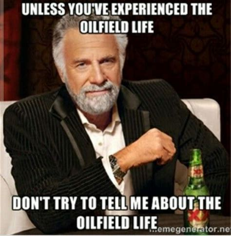 Funny Oilfield Memes - 220 best images about oilfield wife life on pinterest