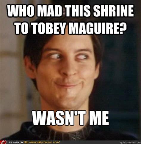 Meme Tobey Maguire - tobey maguire wasnt me memes quickmeme