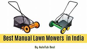 5 Best Selling Manual Lawn Mowers In India 2020