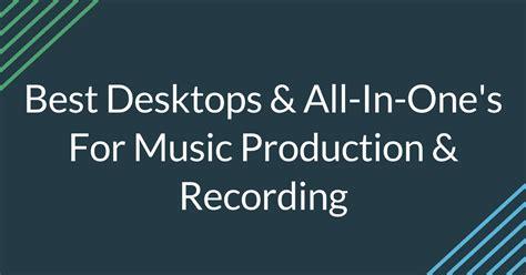 desktop computers   production podcasting