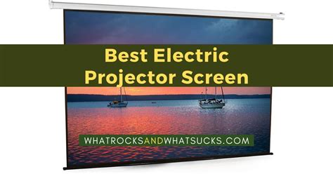 Best Electric Projector Screen (2020 Reviews) Great for