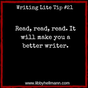 Writing Lite Tip 21 Read, Read, Read It Will Make You A Better Writer Not Much More Needs To