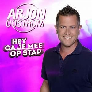 Hey Ga Je Mee Op Stap Arjon Oostrom