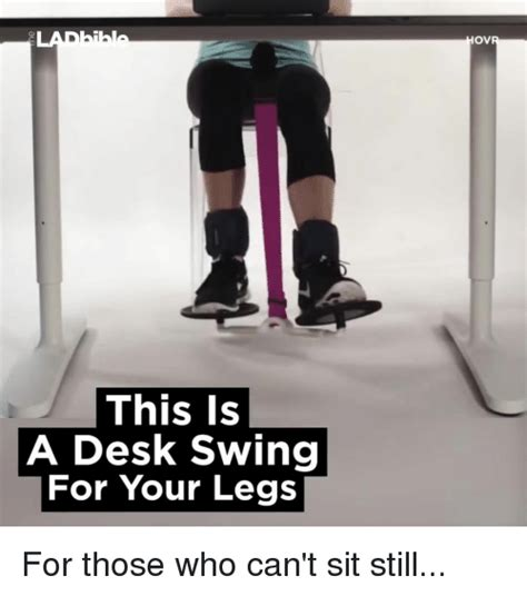 desk swing for legs funny swinging memes of 2017 on sizzle lifts