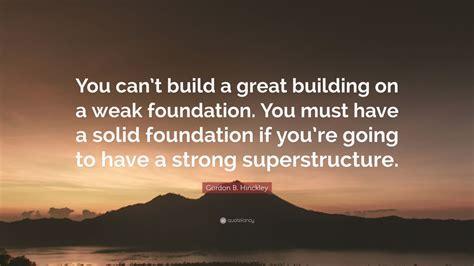 gordon  hinckley quote   build  great