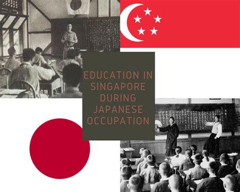 education  singapore  japanese occupation