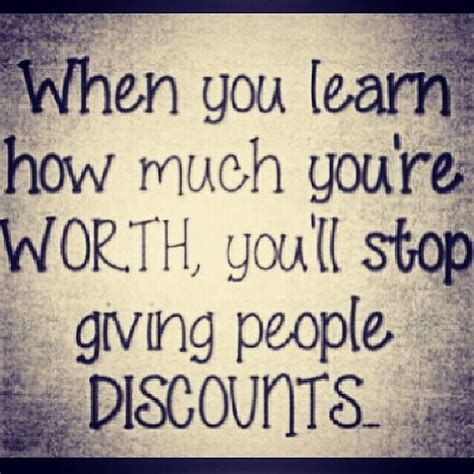 I Am Worth More Than This Quotes