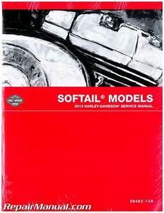 2013 Harley Davidson Softail Motorcycle Service Manual