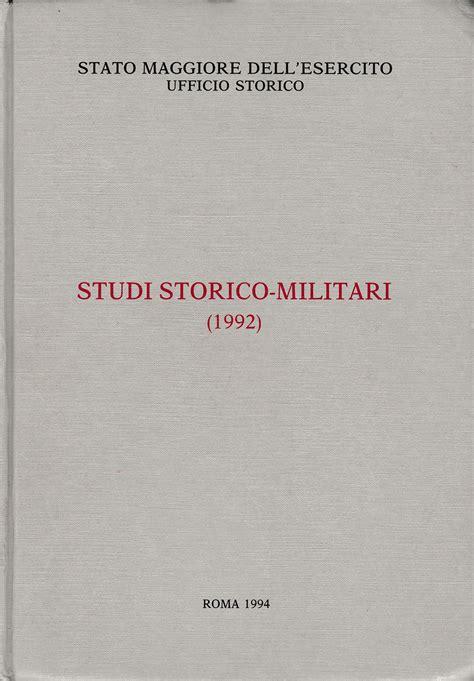 stato maggiore esercito ufficio storico stato maggiore dell esercito studi storico militari