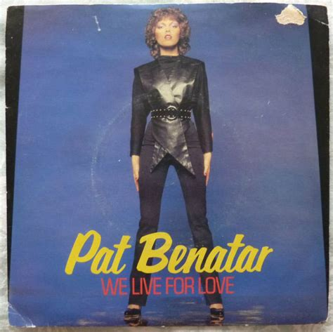 Pat Benatar We Live For Love 7 Inch | Buy from Vinylnet
