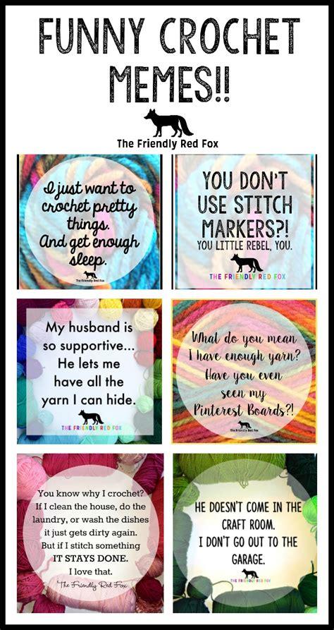 Crochet Memes - funny crochet memes thefriendlyredfox com