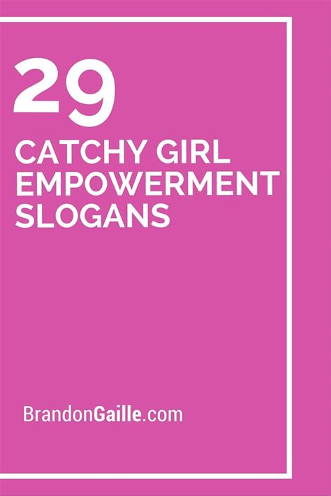 catchy girl empowerment slogans girl empowerment