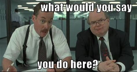 Office Space Quotes by Office Space Quotes Quotesgram